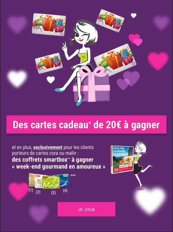 """Des cartes cadeau* de 20€ à gagner et en plus, exclusivement pour des clients porteurs de cartes cora ou malin : des coffrets smartbox** à gagner """"week-end gourmand en amoureux"""""""
